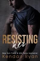 Kendall Ryan - Resisting Her