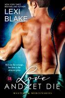 Lexi Blake - Love and Let Die, Masters and Mercenaries, Book 5