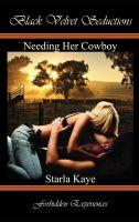 Starla Kaye - Needing Her Cowboy