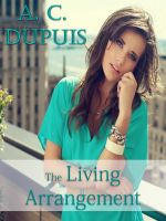A.C. Dupuis - The Living Arrangement