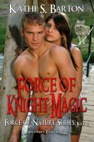 Kathi S Barton - Force of Knight Magic