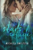Micalea Smeltzer - When Stars Collide