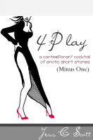 Jess C Scott - 4:Play (Minus One): A contemporary cocktail of erotic short stories