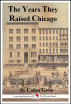 The Years They Raised Chicago by Cullen Gwin