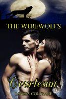 Larissa Coltrane - The Werewolf's Courtesan (BBW Paranormal Erotic Romance Billionaire Action  - Werewolf Alpha Mate)