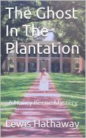 Cover for 'The Ghost In The Plantation: A Nancy Keene Mystery'