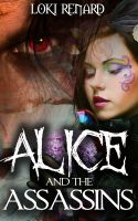 Loki Renard - Alice and the Assassins