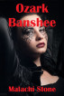 Ozark Banshee by Malachi Stone