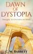 Dawn of Dystopia: Prequel to Dystopia in Drag by C. M. Barrett