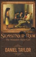 Daniel Taylor - Seasoned Rum: The Mistaken Slave Girl