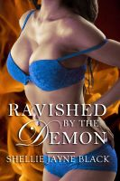 Shellie Jayne Black - Ravished by the Demon