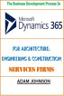 The Business Development Process In Dynamics 365 For Architecture, Engineering & Construction Services Firms by Adam Jonhson