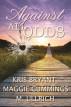 Against All Odds by Kris Bryant, Maggie Cummings, & M. Ullrich