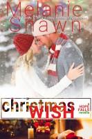 Melanie Shawn - Christmas Wish: A Hope Falls Holiday Novella