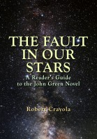 Robert Crayola - The Fault in Our Stars: A Reader's Guide to the John Green Novel