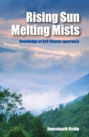 Dwaraknath Reddy - Rising Sun Melting Mists - Knowledge of Self dispels Ignorance