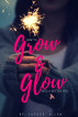 Grow and Glow into a Better You by Jacque' Allen