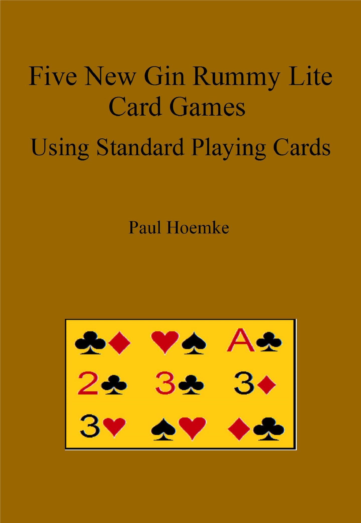 Smashwords Five New Gin Rummy Lite Card Games Using Standard