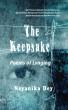 The Keepsake - Poems of Longing by Nayanika Dey