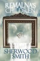 Sherwood Smith - Remalna's Children
