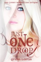 Quinn Loftis - Just One Drop, Book 3 The Grey Wolves Series