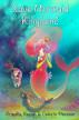 Save Mermaid Kingdom! by Celesta Thiessen, Keziah Thiessen, & Priscilla Thiessen