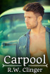 Carpool by R.W. Clinger