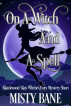 On A Witch And A Spell: A Blackwood Bay Witches Mystery Prequel by Misty Bane