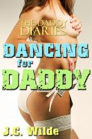 J.C. Wilde - Dancing for Daddy