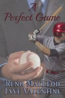 Jaye Valentine & Reno Macleod - A Perfect Game