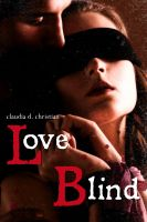 Claudia D. Christian - Love Blind (A Dark Love Story)