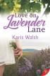 Love on Lavender Lane by Karis Walsh