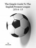 Chris Scott - The Simple Guide To The English Premier League 2014-15