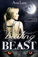 Ava Lore - Baiting the Beast (Virgin Werewolf Beast Erotic Romance)