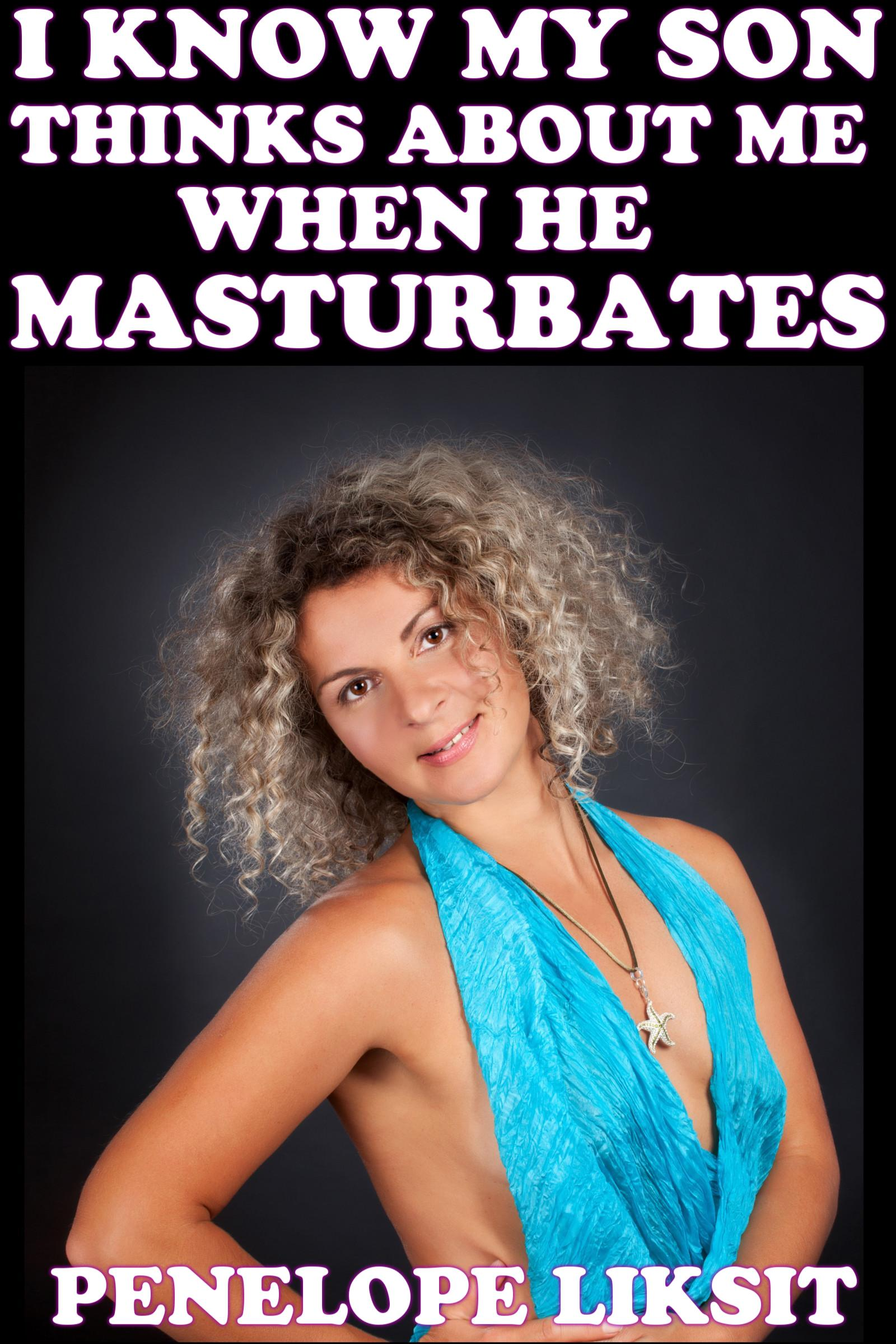 Mthers by secret Masturbation stories