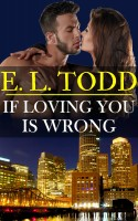 E. L. Todd - If Loving You Is Wrong (Forever and Ever #2)
