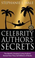 Celebrity Authors' Secrets - The World's Greatest Living Authors Reveal How They Sell Millions of B