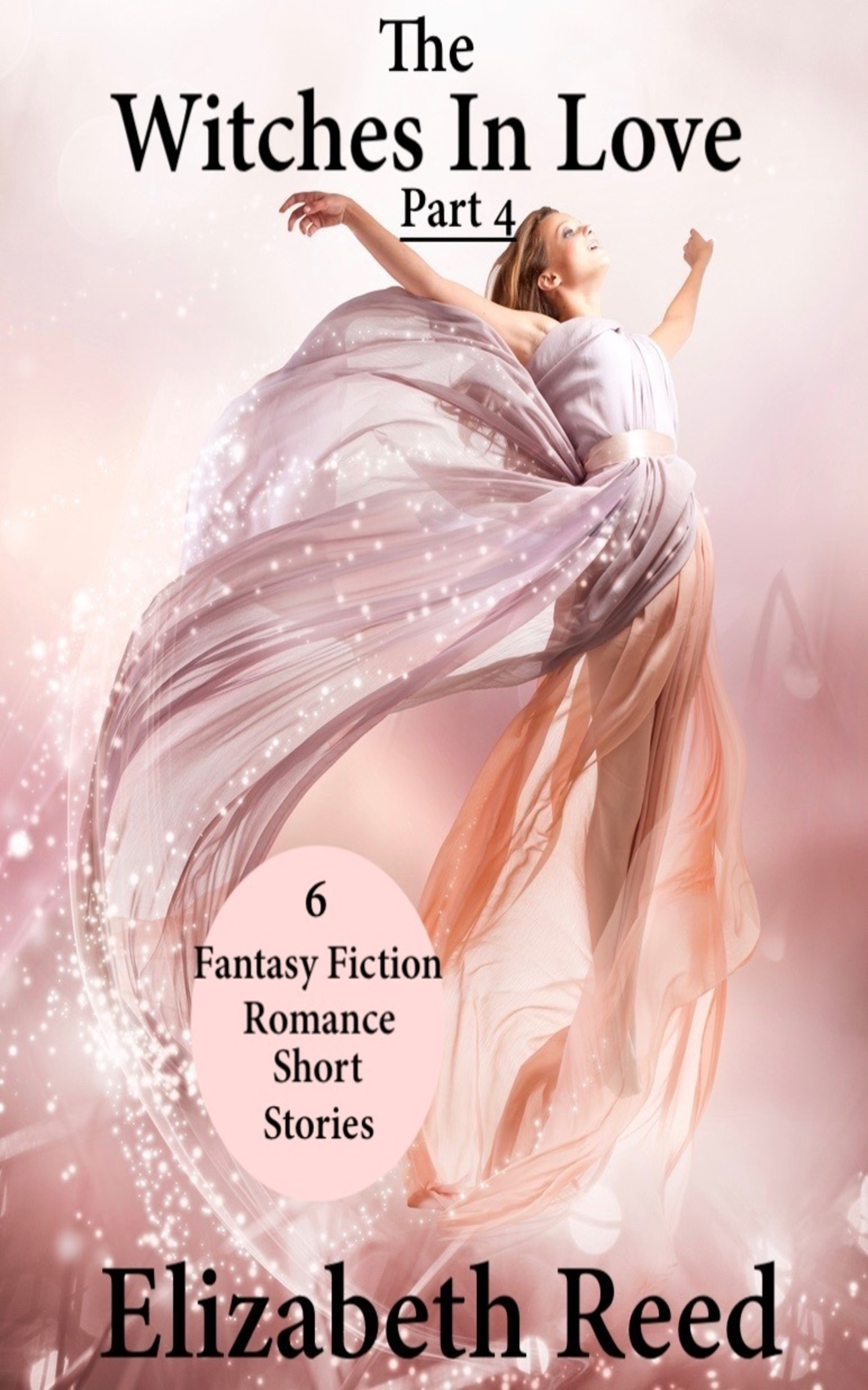 The Witches In Love Part 4: 6 Fantasy Fiction Romance Short Stories, an  Ebook by Elizabeth Reed