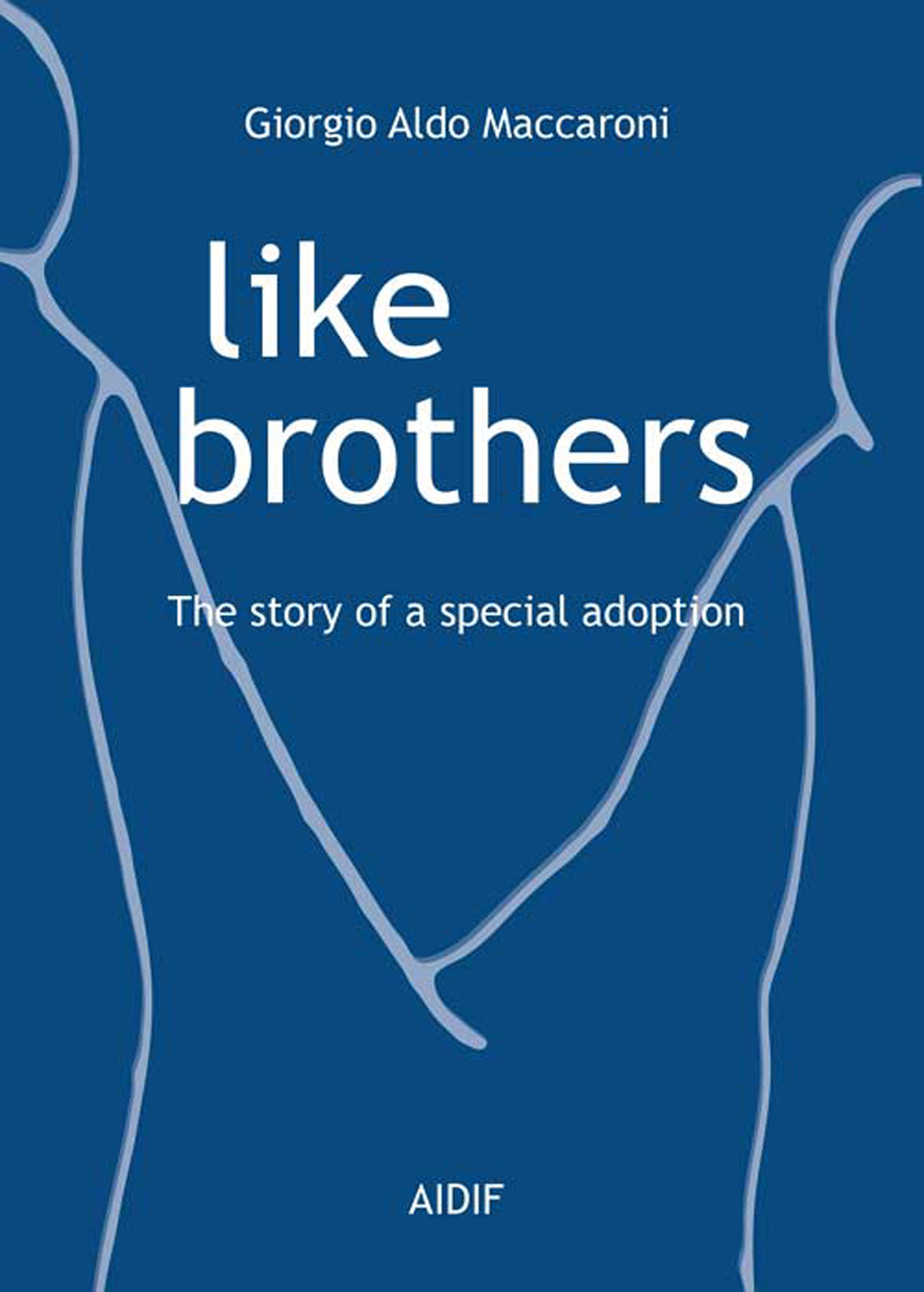Like Brothers - The story of a special adoption