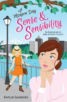 Kaitlin Saunders - A Modern Day Sense and Sensibility
