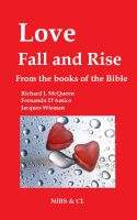 Richard J. McQueen - Love, Fall and Rise - From the books of the Bible