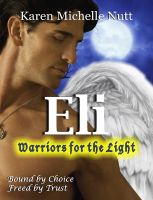 Karen Michelle Nutt - Eli: Warriors for the Light