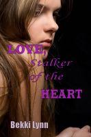 R L Davis - LOVE, Stalker of the HEART