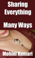 Mohini Kumari - Sharing Everything: Many Ways