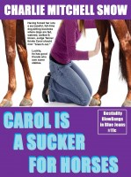 Charlie Mitchell Snow - Carol is a Sucker for Horses