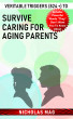 Veritable Triggers (824 +) to Survive Caring for Aging Parents by Nicholas Mag