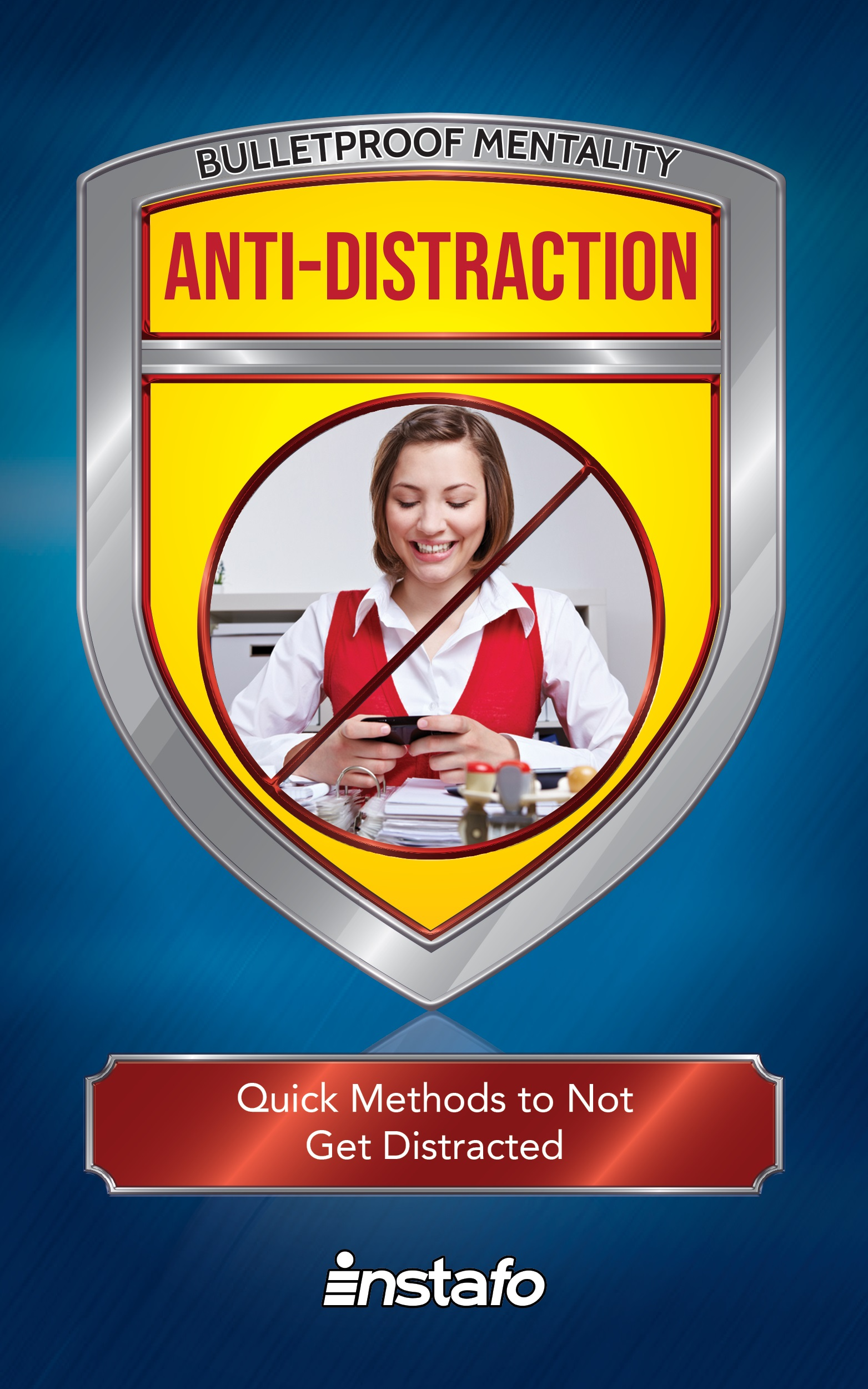 Anti-Distraction: Quick Methods to Not Get Distracted, an Ebook by Instafo