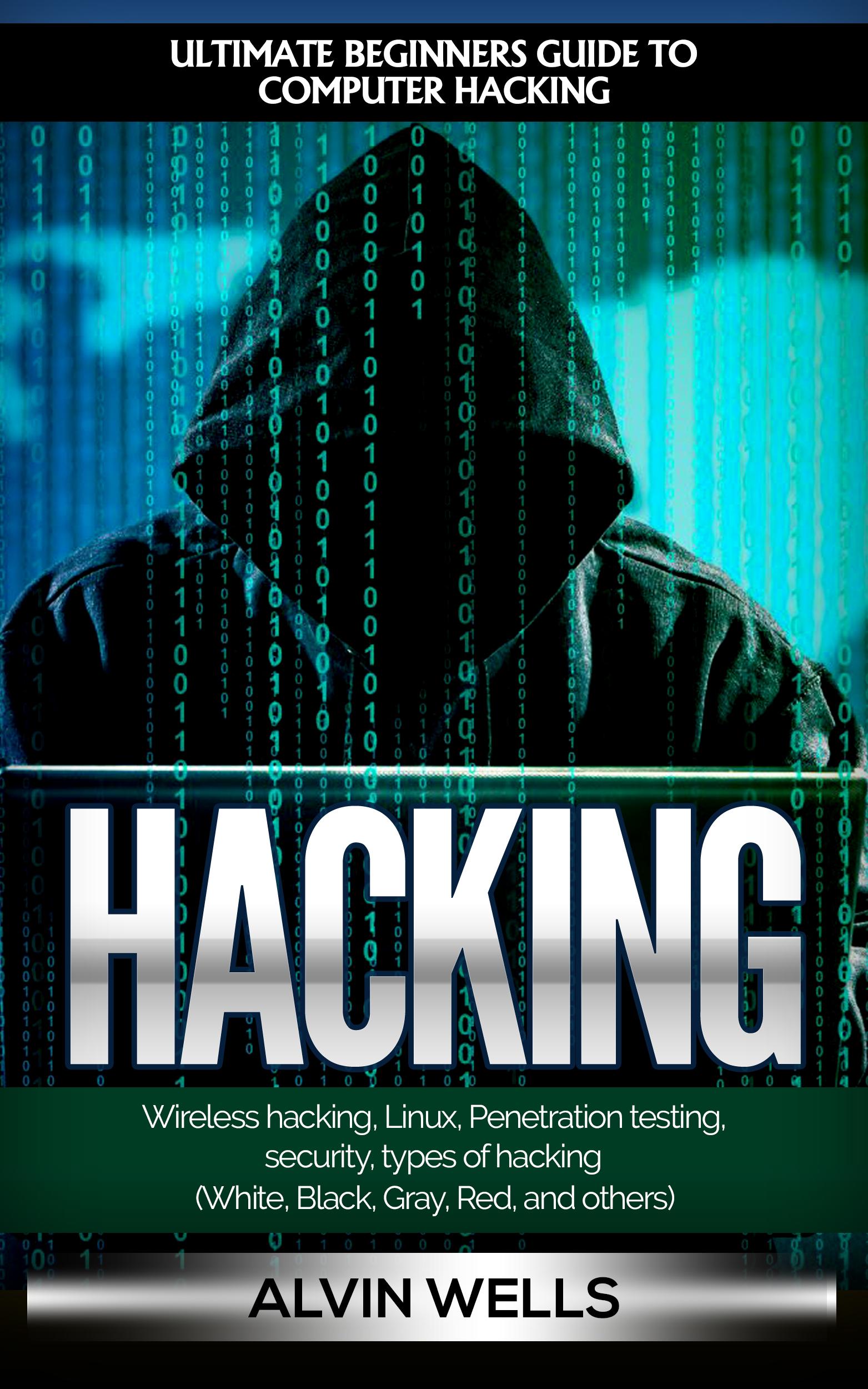 Hacking: Ultimate Beginners Guide ...