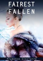 Prudence Sinclaire - Fairest Fallen (Wickedly Ever After) (An Erotic Fairy Tale)