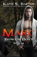 Kathi S Barton - Marc (Bowen Boys Book 4)